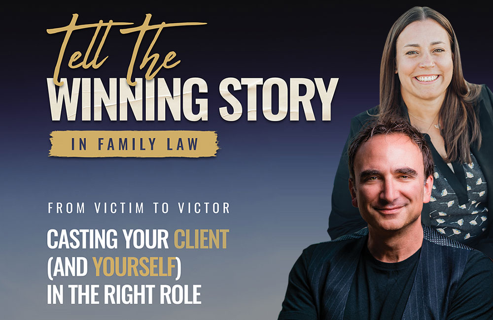Tell the Winning Story In Family Law Intensive